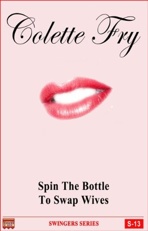 S-13 Spin The Bottle To Swap Wives Colette Fry