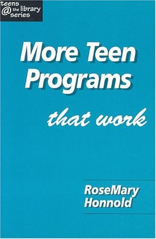 More Teen Programs That Work  by  RoseMary Honnold