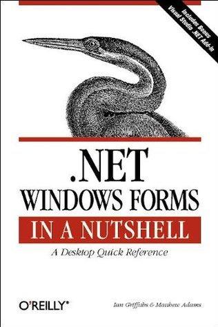 .NET Windows Forms in a Nutshell Ian Griffiths