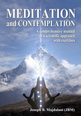 MEDITATION AND CONTEMPLATION  by  Joseph B. Majdalani