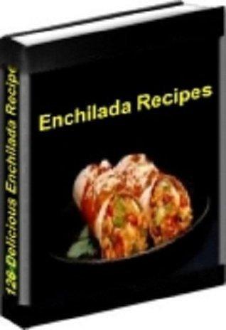 126 ENCHILADA RECIPES eBOOK Mexican Southwestern Cookbook  by  eBook-Ventures