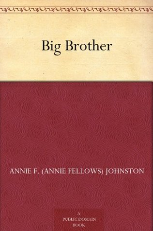 Big Brother Annie Fellows Johnston
