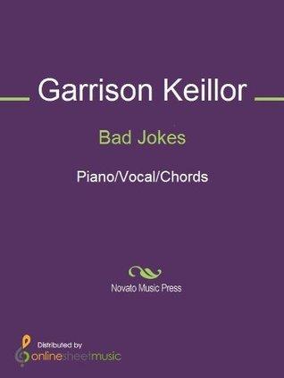 Bad Jokes  by  Garrison Keillor