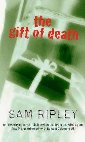 The Gift of Death Sam Ripley
