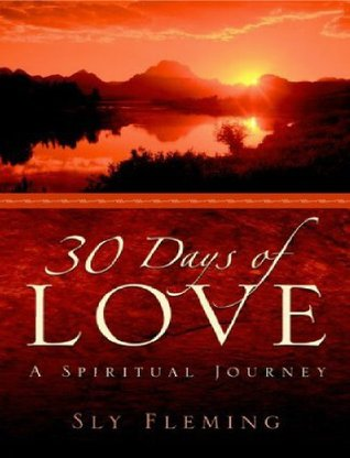 30 Days of Love  A Spiritual Journey Sly Fleming