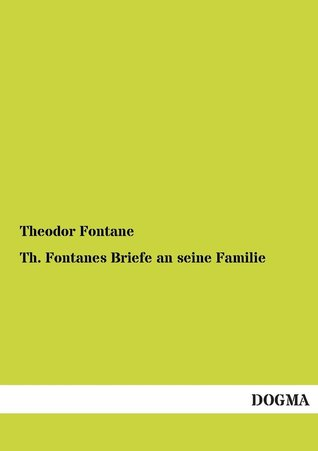 Th. Fontanes Briefe an seine Familie. Band 2  by  Theodor Fontane