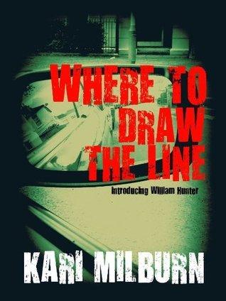 Where To Draw The Line Kari Milburn