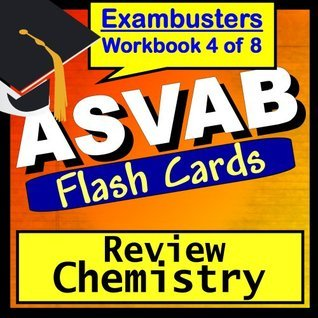 ASVAB Test Prep Chemistry Review Flashcards--ASVAB Study Guide Book 4  by  ASVAB Exambusters
