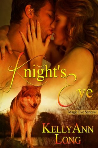 Knights Eve (Magic Eve Series, Book 2)  by  KellyAnn Long