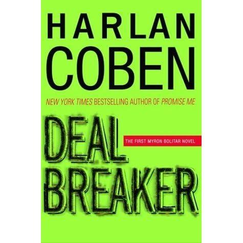 Deal Breaker (Myron Bolitar, #1) by Harlan Coben — Reviews ...