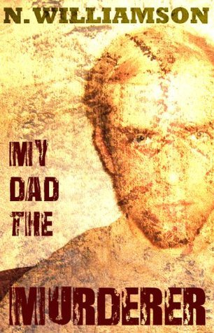 My Dad the Murderer Nathan Williamson