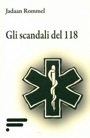 Gli scandali del 118  by  Jadaan Rommel