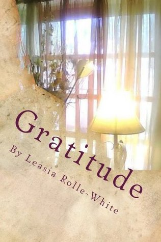 gratitude  by  leasia rolle-white