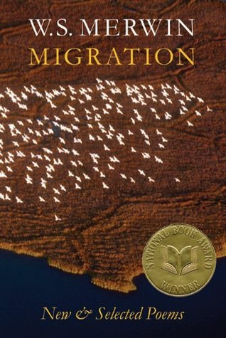 Migration: New and Selected Poems  by  W.S. Merwin