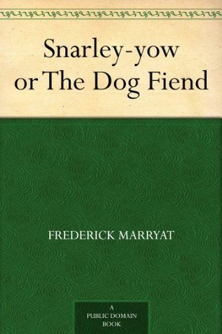 Snarley-yow or The Dog Fiend  by  Frederick Marryat