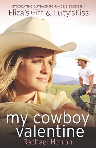 My Cowboy Valentine: Elizas Gift / Lucys Kiss Rachael Herron