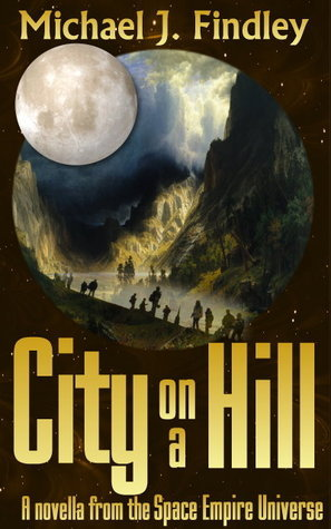 City on a Hill (Empire Saga #1)  by  Michael J. Findley