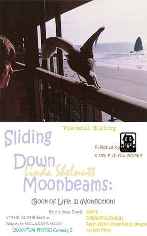 Sliding Down Moonbeams (Book of Life: 2) (Nonfiction)  by  Linda Shelnutt