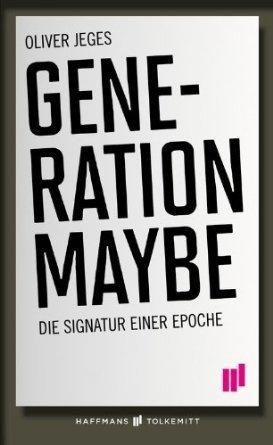 Generation Maybe Oliver Jeges