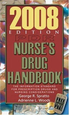 2008 PDR Nurses Drug Handbook (Pdr Nurses Drug Handbook) (Delmars Nurses Drug Handbook)  by  George R. Spratto