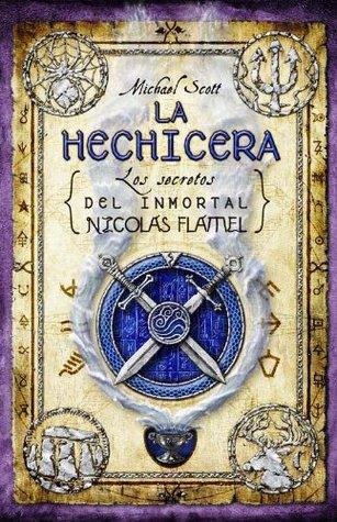 La Hechicera (Los secretos del inmortal Nicolas Flamel, #3) Michael Scott
