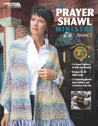 The Prayer Shawl Ministry, Volume 2 (Leisure Arts #4622) Lion Brand Yarn