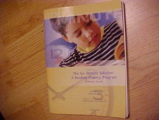 The Six-Minute Solution: A Reading Fluency Program  by  Gail Adams/Sheron Brown