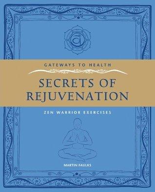 Gateways to Health: Secrets Of Rejuvenation Martin Faulks