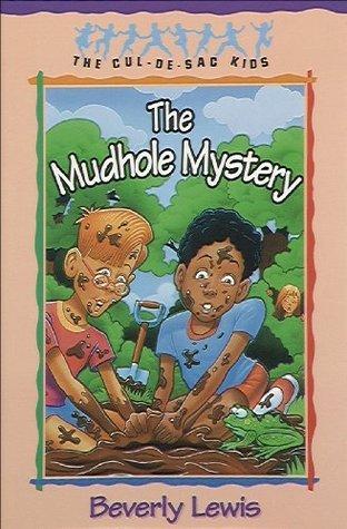 Mudhole Mystery, The (Cul-de-sac Kids Book #10): Book 10 Beverly  Lewis