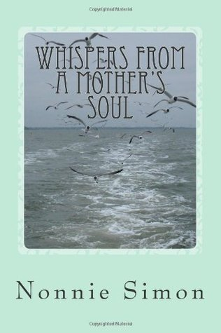 Whispers From A Mothers Soul Nonnie Simon