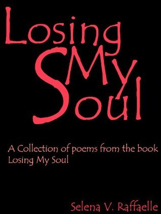 Losing My Soul: Poems  by  Selena Raffaelle