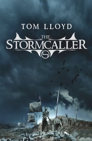 The Stormcaller: Book One Of The Twilight Reign Tom Lloyd