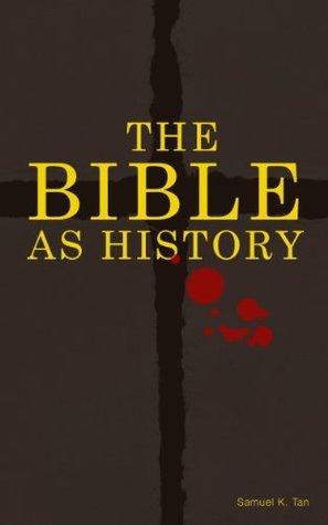 The Bible As History Samuel Tan