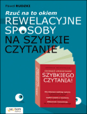 Rzuć na to okiem: rewelacyjne sposoby na szybkie czytanie Paweł Rudzki