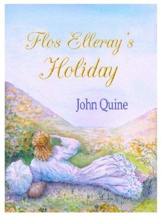 Flos Ellerays Holiday (The Cliff Family Saga) John Quine