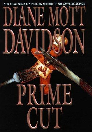 Prime Cut (Goldy Bear Culinary Mystery, #8)  by  Diane Mott Davidson
