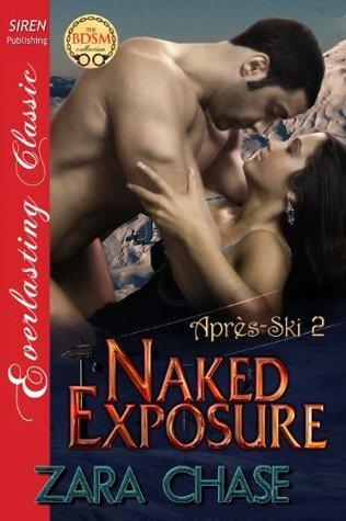 Naked Exposure (Apres-Ski #2) Zara Chase