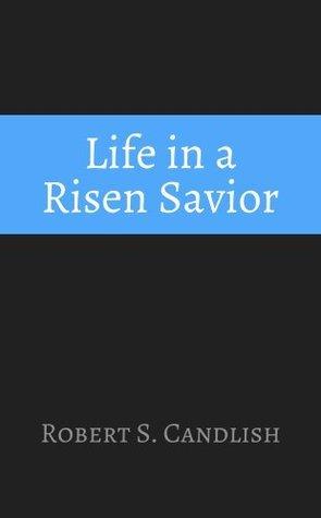 Life in a Risen Savior  by  Robert S. Candlish