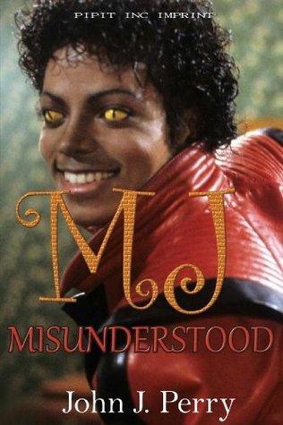 MJ-Misunderstood  by  John J. Perry