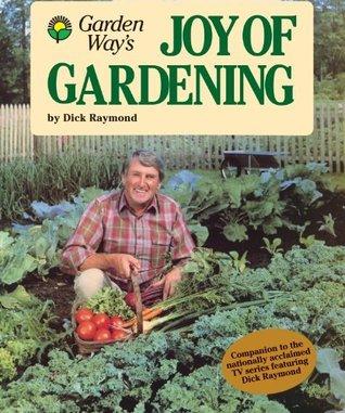 Joy of Gardening Dick Raymond