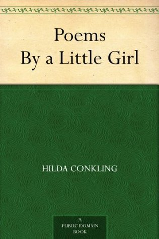 Poems By a Little Girl  by  Hilda Conkling