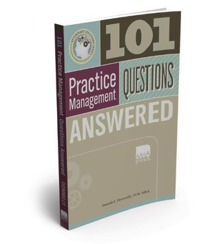 101 Veterinary Practice Management Questions Answered  by  Amanda L. Donnelly