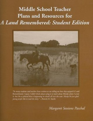 Middle School Teacher Plans and Resources for a Land Remembered: Student Edition  by  Margaret Sessions Paschal