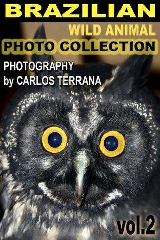 Brazilian Wild Animal Photo Collection Vol. 2  by  Carlos Terrana