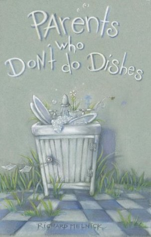 Parents Who Dont Do Dishes Richard Melnick