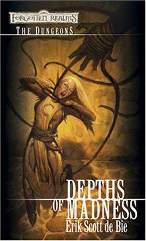 Depths of Madness (Forgotten Realms: The Dungeons, #1)  by  Erik Scott de Bie