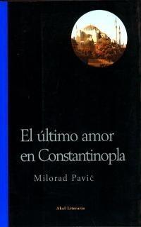 El último amor en Constantinopla Milorad Pavić