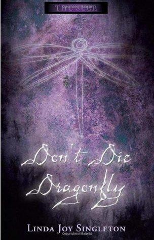 Dont Die, Dragonfly (The Seer, #1)  by  Linda Joy Singleton