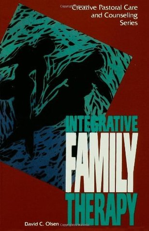 Integrative Family Therapy (Creative Pastoral Care and Counseling)  by  David C. Olsen