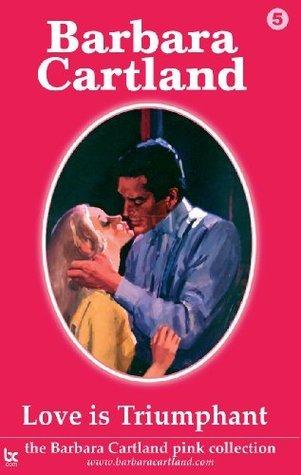 05. Love is Triumphant  by  Barbara Cartland